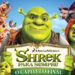 Shrek Para Sempre – O Capítulo Final – Filme